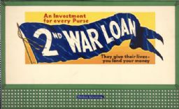 An Investment for Every Purse - 2nd War Loan - They Give Their Lives - You Lend Your Money