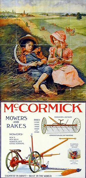 Chromolithograph advertising poster for McCormick mowers and rakes. Features on the top half a young boy with a reaping hook/sickle and a young girl holding flowers looking at one another while sitting on a haystack In the background are a number of men using horse-drawn agricultural implements in a field. On the bottom half of the poster are color illustrations of a mower and dump rake.