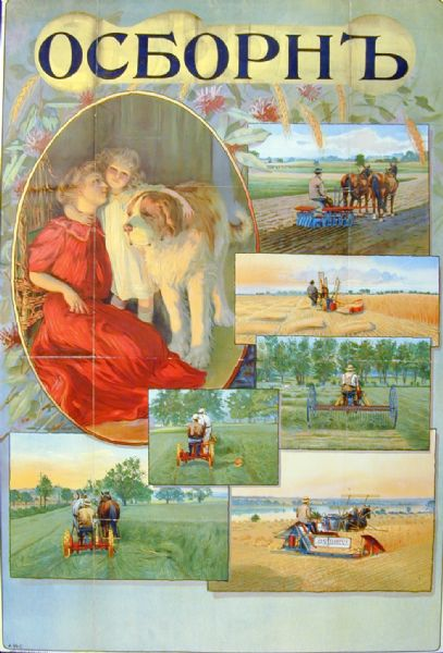 Russian advertising poster for International Harvester's Osborne line of farm equipment. Includes a large illustration of a woman and young girl with a dog. Smaller color illustrations are of men using a horse-drawn reaper, grain binder, hay rake (dump rake), and mower in fields. Printed by the Hayes Litho. Co. of Buffalo, NY for distribution in Russia.