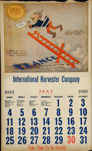 "Page from an International Harvester calendar promoting safety using themes from World War I. The title of calendar is ""The World's Greatest Chance Taker! The Kaiser's Career - In Twelve Scenes."" The illustration for May shows a caricature of the German Kaiser falling off of a ladder as he reaches for the sun, labeled ""Paris."" The caption reads: ""Always be sure that your ladder is well anchored!"""