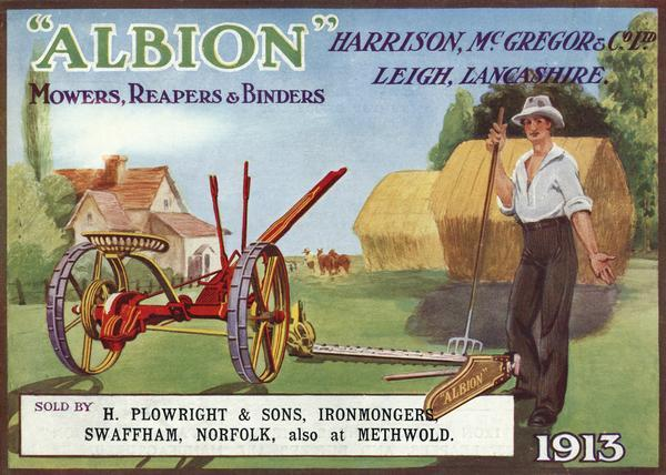 "Cover of an advertising brochure for ""Albion"" mowers, reapers and binders manufactured by Harrison, McGregor & Co., Ltd., Leigh, Lancashire, England. The cover features a color chromolithograph illustration of a farmer in a field with a mower. The catalog is imprinted with the name ""H. Plowright & Sons, Ironmongers, Swaffham, Norfolk, also at Methwold."""