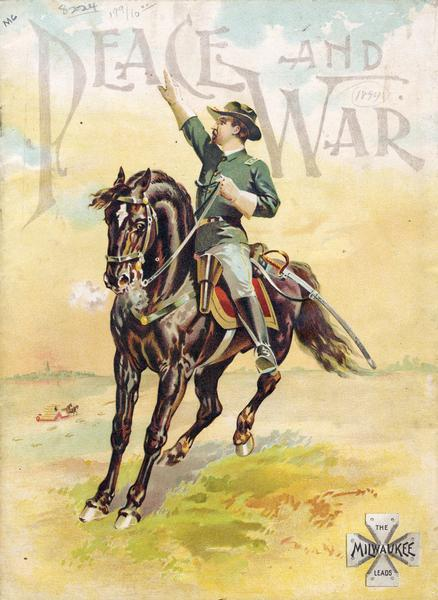 "Cover of an advertising catalog for the Milwaukee Harvester Company featuring an illustration of a soldier on a horse in a field under the title ""Peace and War."" In the background a man is riding a harvesting machine pulled by two horses."