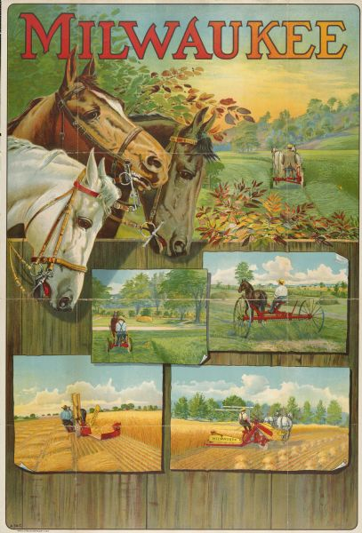 Advertising poster for Milwaukee brand farm implements featuring a color illustration of three horses looking over a fence on which are posted color illustrations of a reaper, mower, grain binder and hay rake at work. Printed by Hayes Litho. Co., Buffalo, New York.