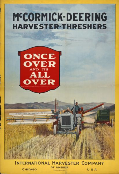 "Advertising poster for McCormick-Deering harvester-threshers (combines) showing a tractor-drawn harvester-thresher in a field under the slogan: ""Once Over and it's All Over."" Includes a color illustration of men using a tractor and harvester-thresher in a field."