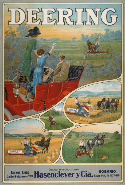 "Color advertising poster for International Harvester's Deering line of harvesting machinery showing two ladies and a gentleman in a red automobile, waving to a young man in the field. Also includes color illustrations of a hay rake, grain binder and mower. Imprinted with ""Hasenclever y Cia, Buenos Aires, Rosario."""