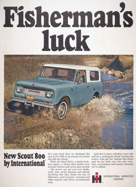 "Advertising poster for the International Scout 800 truck. Includes a color photograph of the two men in a truck crossing a stream and the text: ""Fisherman's luck."""