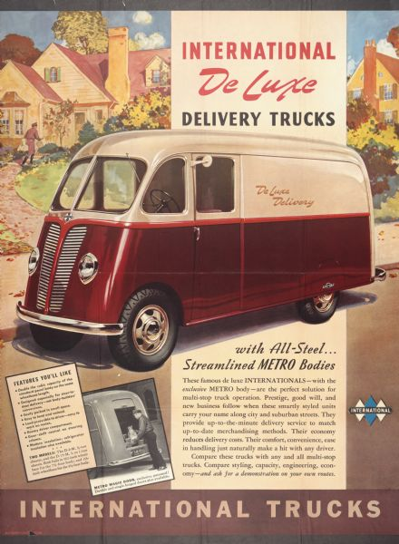 "Advertising poster for the International delivery trucks. Features a color illustration of a De Luxe delivery trucks ""with All-Steel . . . Streamlined Metro bodies."" The truck is parked in a suburban neighborhood. At the bottom is a photograph of a man standing at the back of the truck near the open door."
