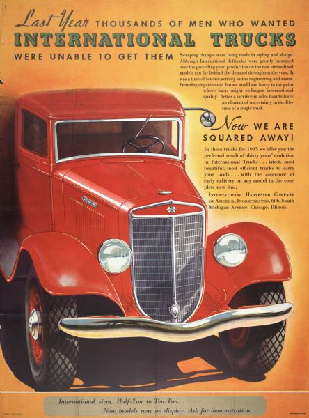 "Advertising poster for International trucks featuring a color illustration of an International truck and the text: ""Last year thousands of men who wanted International trucks were unable to get them . . . now we are squared away!"""