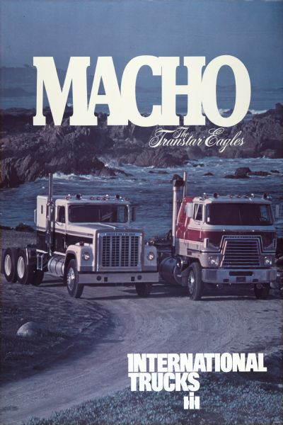 "Advertising poster for International Transtar Eagle trucks, featuring color photograph of two trucks parked near an ocean shoreline below the word ""Macho."""