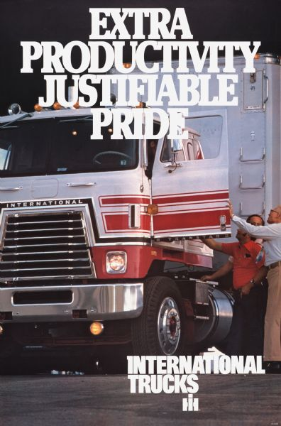"Advertising poster for International trucks featuring color photograph of four men examining an International semi-truck. Includes the text ""extra productivity, justifiable pride."""