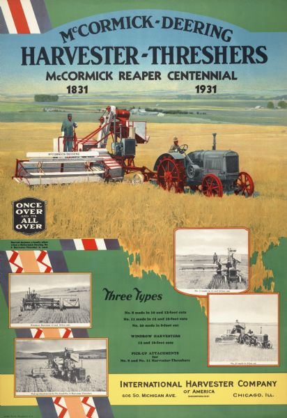 "Advertising poster for McCormick-Deering harvester-threshers (combines) featuring color illustrations of No. 8, No. 11, No. 20 and windrow harvesters. Includes black and white photographs of farmers working in fields. The text reads: ""McCormick reaper centennial."""
