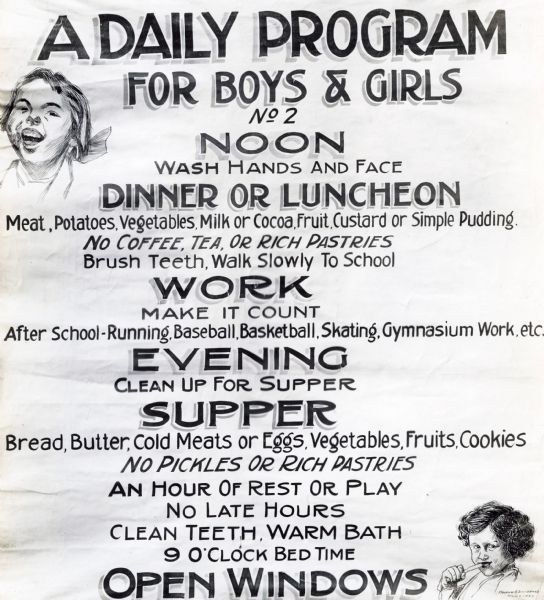 "Exhibit poster illustrating a ""Daily Program for Boys & Girls,"" including ""brush teeth, walk slowly to school,"" ""clean up for supper"" and ""no late hours."""