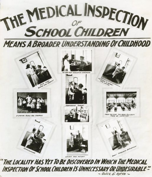 "Exhibit poster arguing that ""the medical inspection of school children . . . means a broader understanding of childhood."" In many of the photographs a man is inspecting children with various types of medical devices. Other images show children in the classroom."