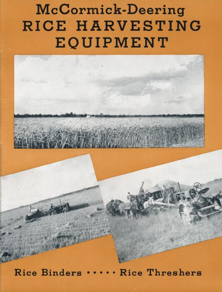 "Cover of an advertising brochure for McCormick-Deering rice harvesting equipment. Three photographs of rice harvesting equipment in use are bracketed on top and bottom by the caption ""McCormick-Deering Rice Harvesting Equipment. Rice Binders, Rice Threshers."""