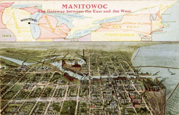 Bird's-eye view of Manitowoc on the shores of Lake Michigan. A map of the northeastern part of the United States at the top indicates Manitowoc's location in relation to the east coast.