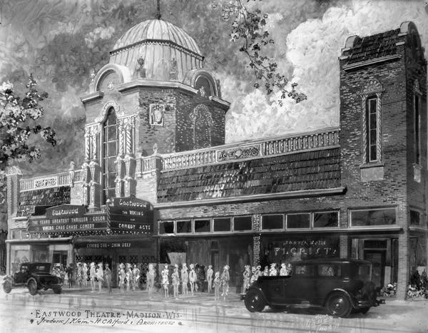 "Architect's retouched exterior view of the Eastwood Theatre, 2090 Atwood Avenue, titled: ""Eastwood Theatre-Madison Wis. Frederic J. Klein - H. C. Alford, Architects"""