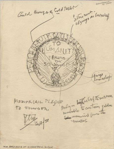Sketch of a memorial plaque, drawn by Frank Lloyd Wright, intended for the lobby of the Guggenheim Museum in New York City. The sketch includes notes written by Wright.