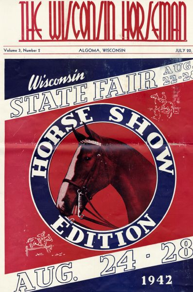 "Red, white and blue cover of Volume 3, Number 2 of the ""Wisconsin Horseman"" magazine advertising the horse show at the Wisconsin State Fair."