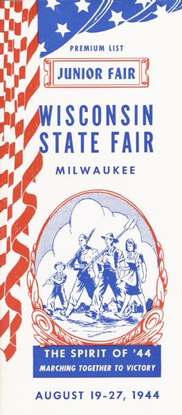 Premium list for the 1944 Junior Fair, the 7th such event designed for young people ages 12-21, made a strong graphic and intellectual link between victory in World War II and the purposes of the fair.