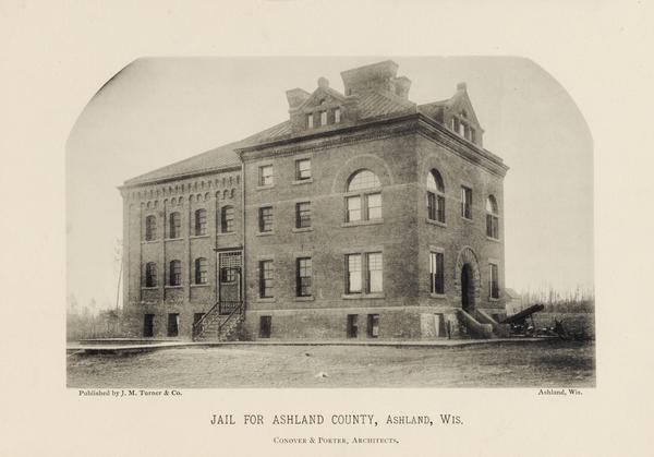 "View of the jail which reads ""Jail for Ashland County, Ashland, Wis.  Conover & Porter, Architects."""