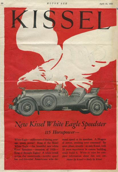 """Advertisement from """"Motor Age"""" magazine for the new White Eagle Speedster manufactured by the Kissel Motor Car Company of Hartford, Wisconsin.  With 115 horsepower, the company bragged """"it was a white streak across the countryside--terrific speed for red-blooded Americans who demand speed at its speediest.""""  The Kissel Motor Car began production in Hartford, Wisconsin, in 1907.  The original name, the Kissel Kar, was changed during World War I, when the spelling """"kar"""" seemed too German."""