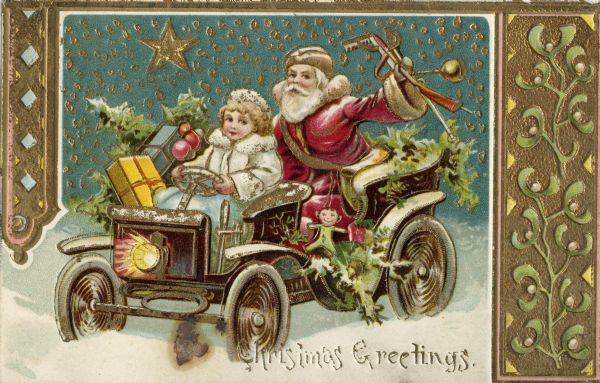 Holiday postcard with a young woman driving an open automobile with Santa Claus in the back, who is holding gifts in his left hand. He is wearing a red suit and a gold and white hat. The woman is wearing a white fur coat and hat. The car is full of greenery and gifts, and it is snowing. A decorative gold border is on the right, top and upper left. Chromolithograph. The image is embossed. The image is suggesting the hold that the automobile already had on the popular imagination.
