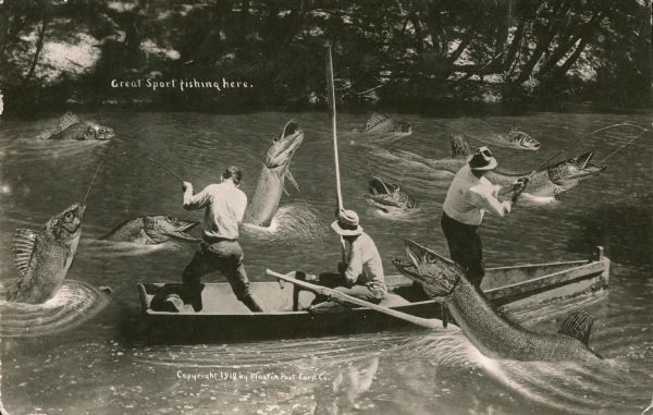 "Photomontage of three fishermen in a rowboat, seen from behind, trying to reel in giant fish. A shadowy forest is visible on the opposite side of the river. One of the fish appears to be jumping at the oarsman in the center. Small white text superimposed just above the shoreline reads, ""Great Sport fishing here."""
