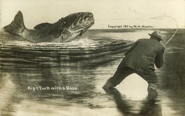"Photomontage of a man fishing. The man, wearing waders and up to his knees in water, is struggling to reel in a giant bass. The words, ""Nip & Tuck with a Bass,"" appear in the lower left portion of the image."
