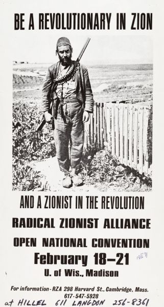 "Poster advertising for the Radical Zionist Alliance's Radical National Convention. Caption around picture of guerrilla reads, ""Be a revolutionary in Zion, and a Zionist in the Revolution."" Held at the Hillel building, 611 Langdon Street, on the University of Wisconsin-Madison Campus."