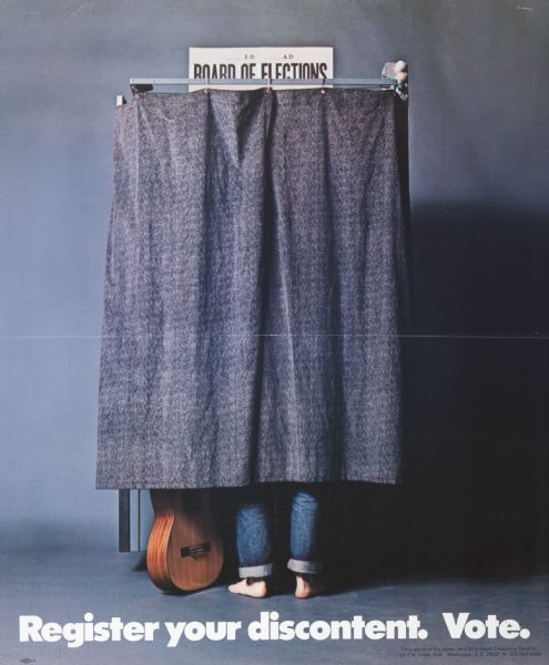 "Poster encouraging young people to register to vote. Includes a picture of a barefoot man with a guitar and blue jeans (a college student, hippie, musician, etc.) in a voting booth, with the message ""Register your discontent. Vote."""