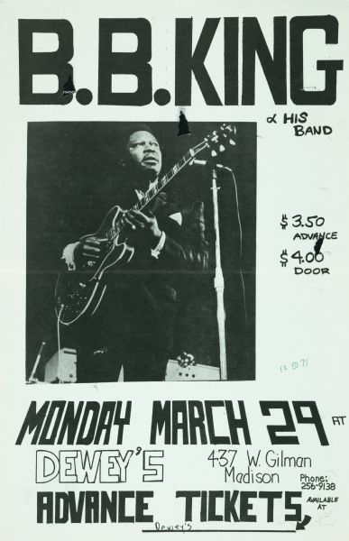 Poster advertising a performance by B.B. King at Dewey's. Features a photograph of B.B. King with a guitar, presumably at a performance. The poster was designed by John Whitehead and the event promoted by Ken Adamany.