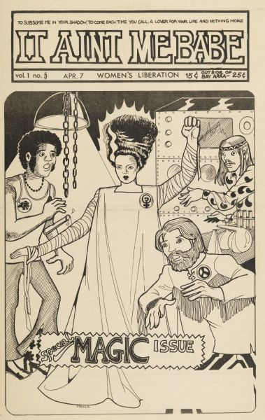 "Cover of ""It Ain't Me Babe,"" an underground comic newspaper, featuring hippie scientists in a lab having just brought to life the bride of Frankenstein. Made for an issue focusing on magic. Tagline for newspaper reads, ""To subsume me in your shadow, to come each time you call, a lover for your life and nothing more."""