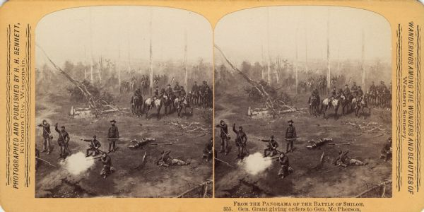 "A stereograph view of a cyclorama of the Battle of Shiloh. Caption on stereograph reads: ""Gen. Grant giving orders to Gen. McPherson."" Text at right: ""Wanderings Among the Wonders and Beauties of Western Scenery."""