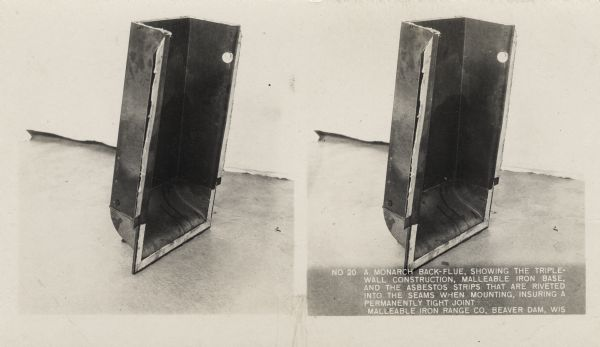 "Close-up view of a back-flue. Caption on stereograph reads, ""No. 20 Showing the triple-wall construction, malleable iron base, and the asbestos strips that are riveted into the seams when mounting, insuring a permanently tight joint. Malleable Iron Range Co, Beaver Dam, Wis."""