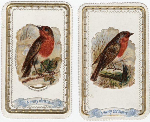 "Two holiday cards with European Robins. Robins are a symbol of Christmas in Great Britain. Caption reads: ""A merry christmas."" Chromolithograph. Images and greetings are embossed and glued to cards."