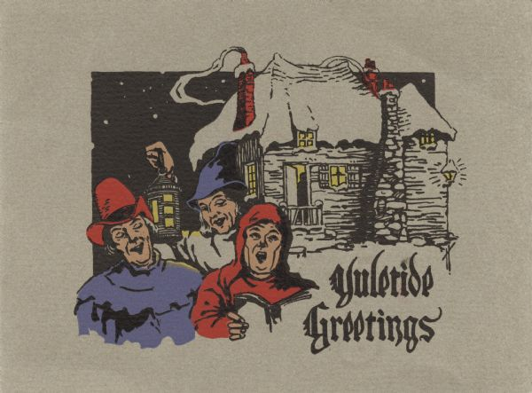 "Holiday card with three carolers singing in front of a snow-covered house. One caroler holds a lantern and they are dressed in Old English clothing style. The text ""Yuletide Greetings"" appears in the lower left corner. Letterpress, printed in black, red, yellow and purple ink."
