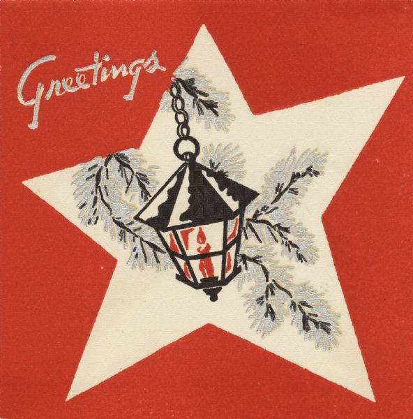 "Holiday card with a white star on a red background. A lantern with a lit candle and pine branches are inside the star. The word ""Greetings"" appears in the upper left corner. Letterpress, black, red and metallic silver inks."