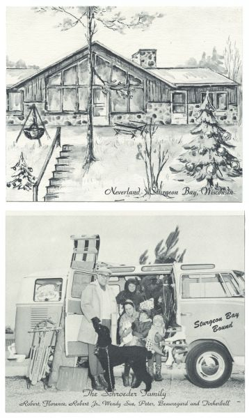 "Holiday card with a drawing of a vacation home on the front, and a picture of the family in front of their Volkswagen bus on the inside. The family has a Christmas tree, gifts, toboggan, sleds, shovels and their cat and dog gathered around the bus. They are dressed for winter. Santa is peeking out of the back window. It says ""Sturgeon Bay Bound"" on the passenger door. On the front of the card it reads: ""Neverland, Sturgeon Bay, Wisconsin""."