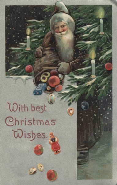 "Holiday postcard with Santa Claus, surrounded by pine boughs and candles, spilling toys and treats out of his sack. He is wearing a brown coat, mittens and white fur-trimmed brown hat. The text: ""With Best Christmas Wishes"" is in a metallic silver box in the lower left corner, and the card has a silver border. Chromolithograph. The image is embossed."