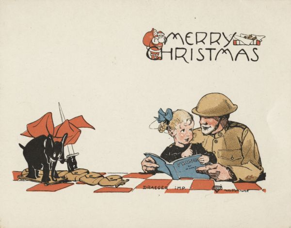 "Holiday card with a soldier in a tan uniform reading a book with a little girl. The cover of the book says ""FRENCH"". She has a blonde ponytail with a blue bow. To the left is a toy elephant with a red bow and the soldier's sword and military belt with pouches attached. In the upper right corner is ""Merry Christmas"", Santa Claus and a gift box embellish the text. The YMCA logo appears below the soldier's arm. Chromolithograph."