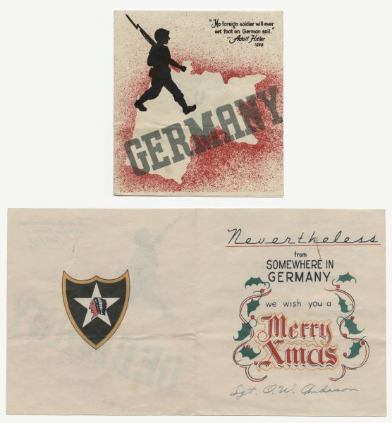 "Holiday card with a silhouette of a soldier with his gun, walking across a map of Germany outlined in red. The word ""GERMANY"" is printed in gray over it. In the upper right hand corner is the text: ""No foreign soldier will ever set foot on German soil. —Adolf Hitler, 1939."" On the inside (also shown) left is a shield with a star and the head of a Native American. On the right it reads: ""Nevertheless from somewhere in Germany we wish you a Merry Christmas."" Offset lithography."