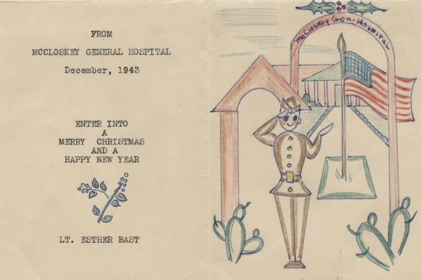"Hand-drawn holiday card of a woman soldier in front of McCloskey General Hospital. She is in uniform and is saluting. There are cacti (cactus) in the foreground and a flag behind her. Text on the left was added with a typewriter. It reads: ""From McCloskey General Hospital, December, 1943. Enter Into a Merry Christmas and a Happy New Year."" Hand-drawn with ink, then tinted with colored pencil."