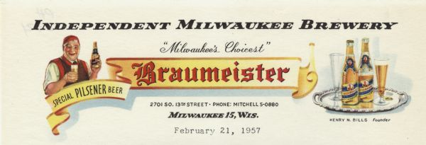 "Letterhead of the Independent Milwaukee brewery featuring an image of a man in a cap, vest, and tie holding both a bottle and a full glass of beer. The design includes a banner advertising Braumeister, a ""Special Pilsener Beer"". On the right side are a silver tray with two bottles of beer and two drinking glasses, one filled with beer."