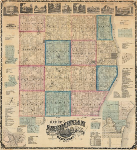 This 1862 map of Sheboygan County, Wisconsin, shows land ownership and acreages, the township and range grid, towns, cities and villages, roads, railroads, schools, churches, cemeteries, residences, and lakes and streams. Illustrations depict buildings in the county and inset maps and business directories are provided for Hingham, Cascade, Sheboygan, Amsterdam, Plymouth, Quitquioc, Sheboygan Falls, Franklin, Greenbush, and Glenbeulah. Statistics and a list of county officials are given.