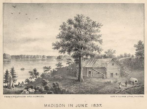 Lithograph based on a painting by Mrs. E.E. Bailey showing the Peck cabin, the first house in Madison. In addition to the cabin, the lithograph includes a covered wagon, and a Native American tipi scene.