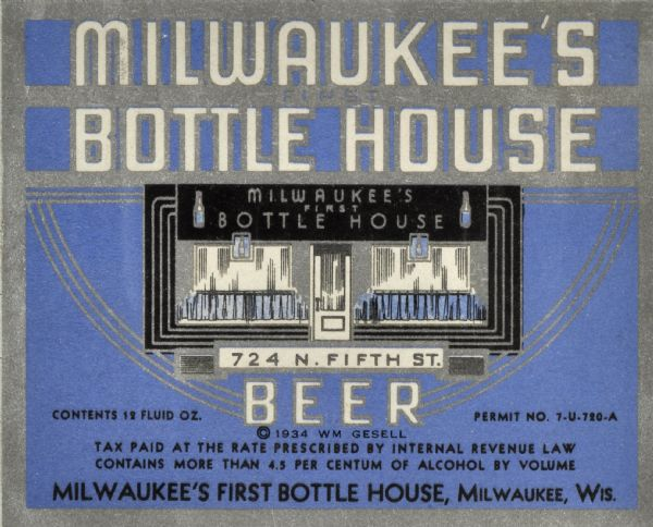 Label submitted to the state of Wisconsin for trademark registration. Blue, black and silver art deco-style beer label for Milwaukee's First Bottle House beer. The image on the label includes drawings of four beer bottles displayed on a storefront, and lists the address of the company as 724 N. Fifth St.