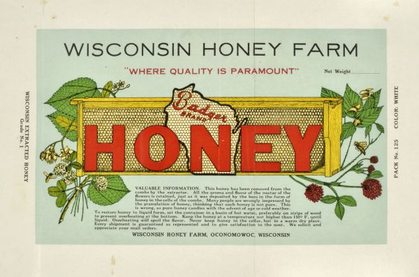 "Label submitted to the state of Wisconsin for trademark registration. Badger Brand Honey produced at the Wisconsin Honey Farm with the subheading ""Where quality is Paramount"". The logo features an image of honeycomb in a beehive framed by flowering plants and bees."