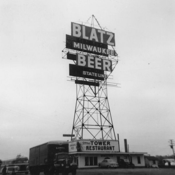 Large Blatz Beer sign on top of the Tower Restaurant at the Wisconsin state line.