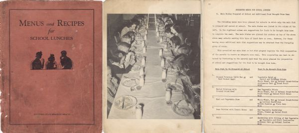 "Front cover, frontispiece photograph, and page from a publication of the State Board of Health, with half silhouette views of three seated children with milk bottles with straws and a beverage glass, a photograph of two rows of children and two women eating lunch at a table with plates of food and bottles of milk in front of them, and a page of ""Main Dishes Prepared at School with Additional Food brought from Home."""