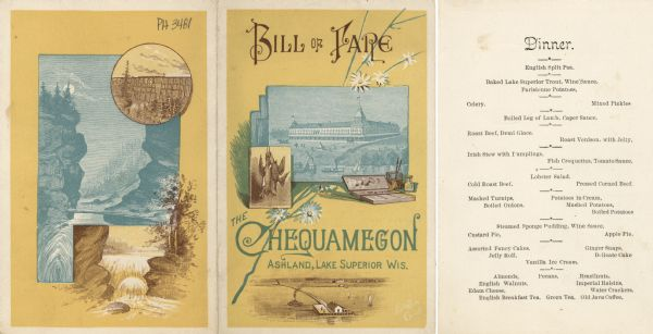 Exterior and interior bill of fare from The Chequamegon, with views on the back of rock formations, waterfalls, a spot illustration of a train going over a bridge, and on the front artist's canvases with a three-quarter view of the hotel with ships on the waterfront, and one of hanging game birds, as well as a spray of daisies, an artist's set of paints, brushes, and water containers, and a view of boats and a bridge on Lake Superior.
